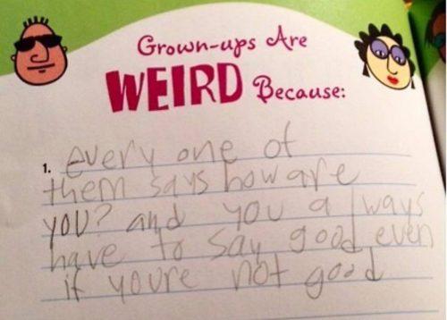 grown ups are weird because trivia